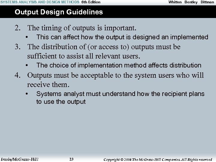 SYSTEMS ANALYSIS AND DESIGN METHODS 6 th Edition Whitten Bentley Dittman Output Design Guidelines