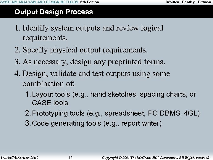 SYSTEMS ANALYSIS AND DESIGN METHODS 6 th Edition Whitten Bentley Dittman Output Design Process