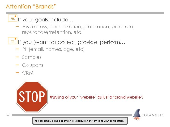 """Attention """"Brands"""" +If your goals include… – Awareness, consideration, preference, purchase, repurchase/retention, etc. +If"""