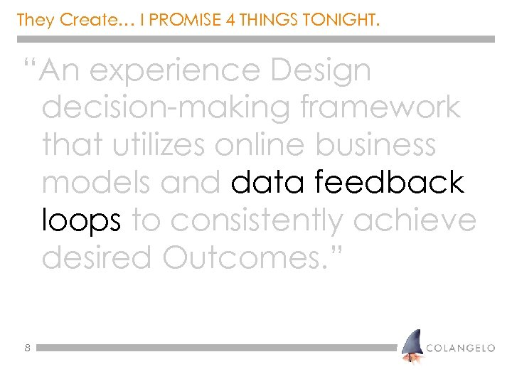 """They Create… I PROMISE 4 THINGS TONIGHT. """"An experience Design decision-making framework that utilizes"""