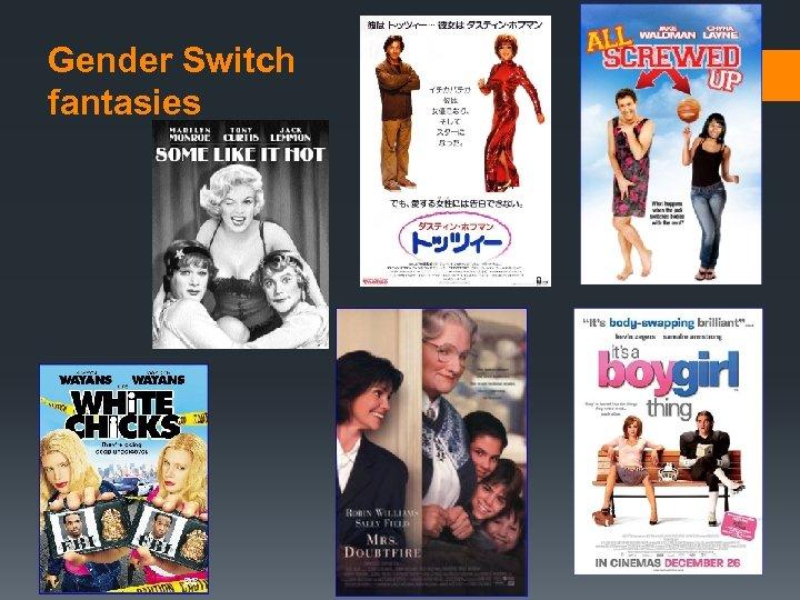 Gender Switch fantasies
