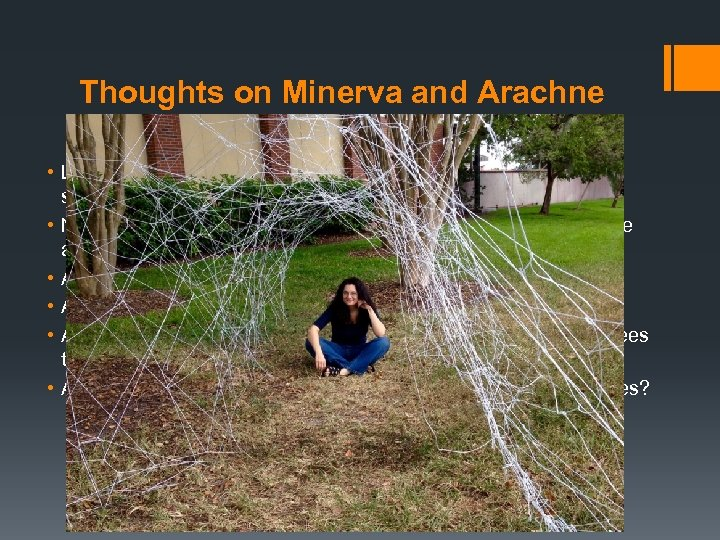 Thoughts on Minerva and Arachne • Lack of female role model: daughter does not