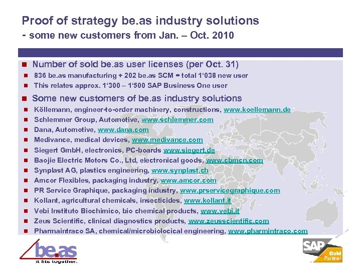 Proof of strategy be. as industry solutions - some new customers from Jan. –