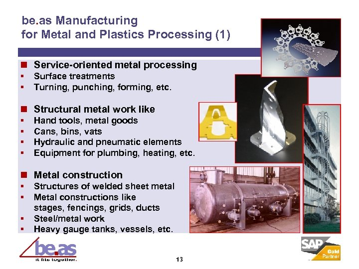 be. as Manufacturing for Metal and Plastics Processing (1) n Service-oriented metal processing §