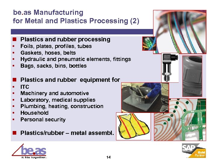 be. as Manufacturing for Metal and Plastics Processing (2) n Plastics and rubber processing