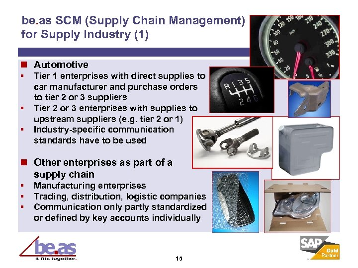 be. as SCM (Supply Chain Management) for Supply Industry (1) n Automotive § §