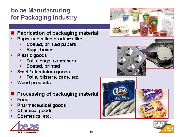 be. as Manufacturing for Packaging Industry n Fabrication of packaging material § § Paper