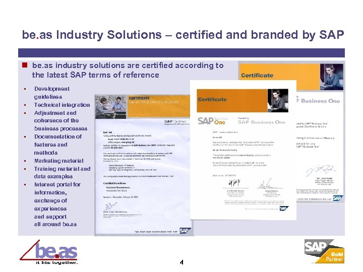 be. as Industry Solutions – certified and branded by SAP n be. as industry