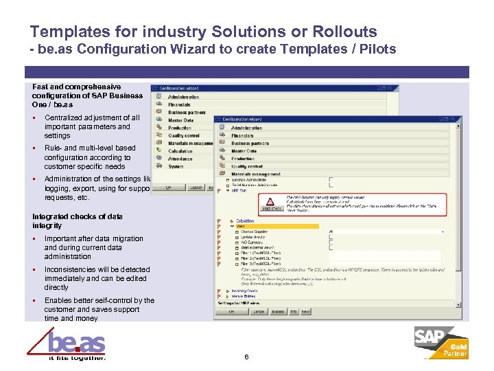 Templates for industry Solutions or Rollouts - be. as Configuration Wizard to create Templates