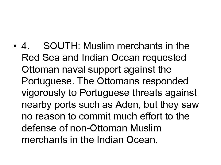 • 4. SOUTH: Muslim merchants in the Red Sea and Indian Ocean requested