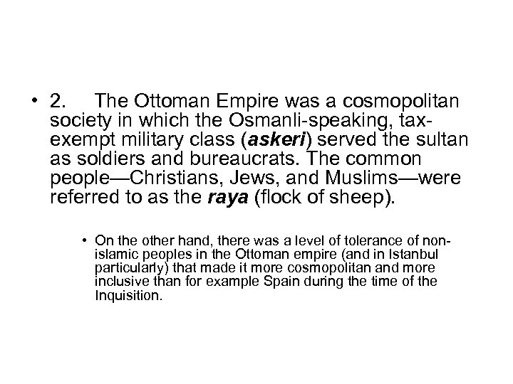 • 2. The Ottoman Empire was a cosmopolitan society in which the Osmanli-speaking,