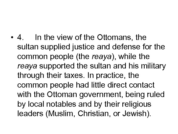 • 4. In the view of the Ottomans, the sultan supplied justice and