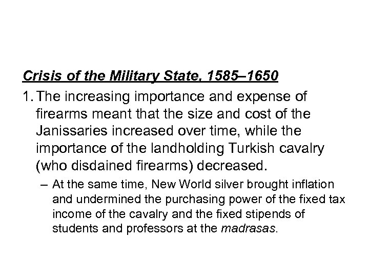 Crisis of the Military State, 1585– 1650 1. The increasing importance and expense of