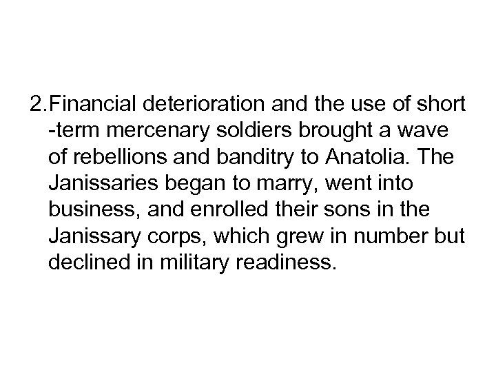 2. Financial deterioration and the use of short -term mercenary soldiers brought a wave