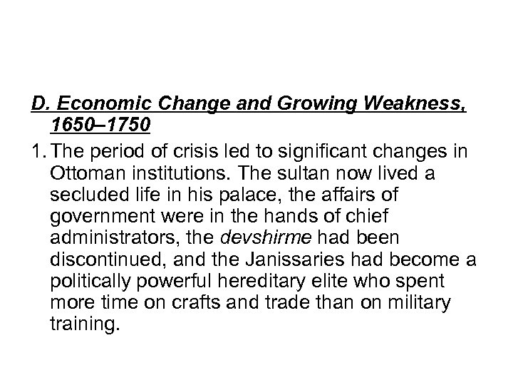 D. Economic Change and Growing Weakness, 1650– 1750 1. The period of crisis led