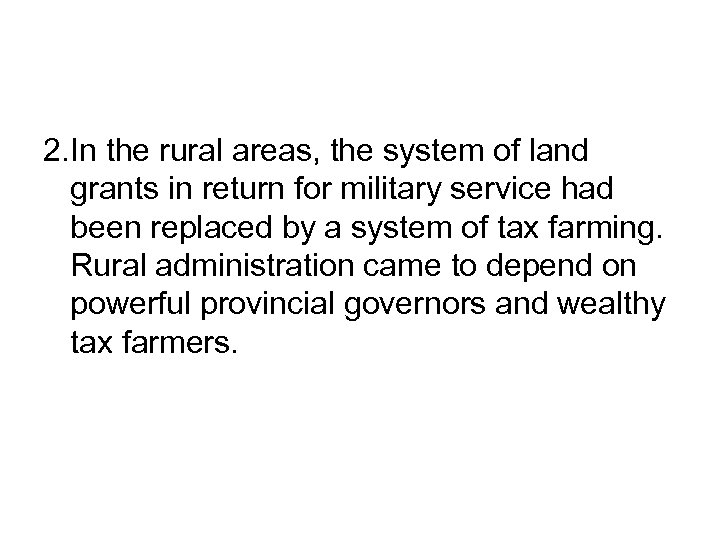 2. In the rural areas, the system of land grants in return for military