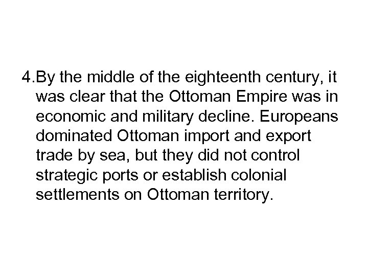 4. By the middle of the eighteenth century, it was clear that the Ottoman