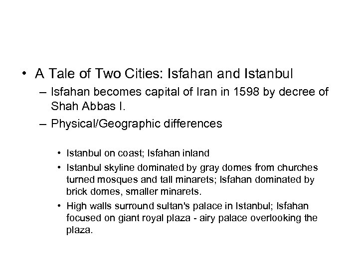 • A Tale of Two Cities: Isfahan and Istanbul – Isfahan becomes capital