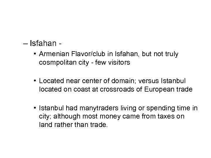 – Isfahan - • Armenian Flavor/club in Isfahan, but not truly cosmpolitan city -