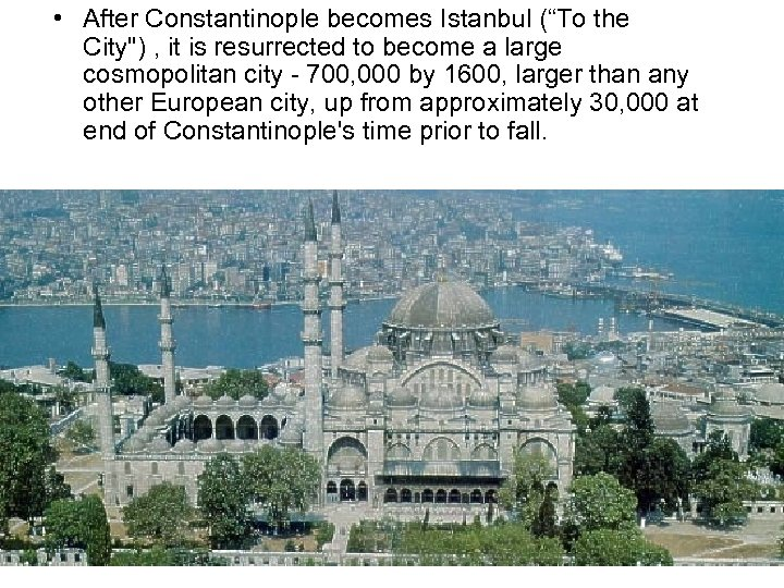 "• After Constantinople becomes Istanbul (""To the City"