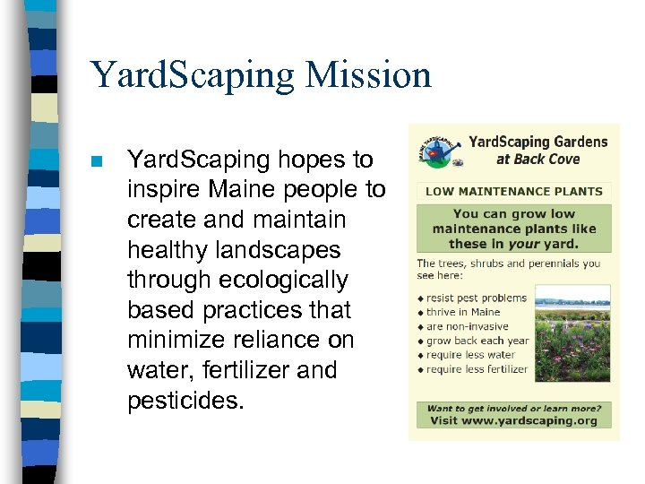 Yard. Scaping Mission n Yard. Scaping hopes to inspire Maine people to create and