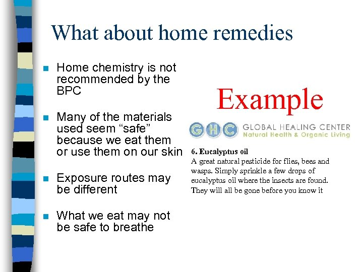What about home remedies n n Home chemistry is not recommended by the BPC
