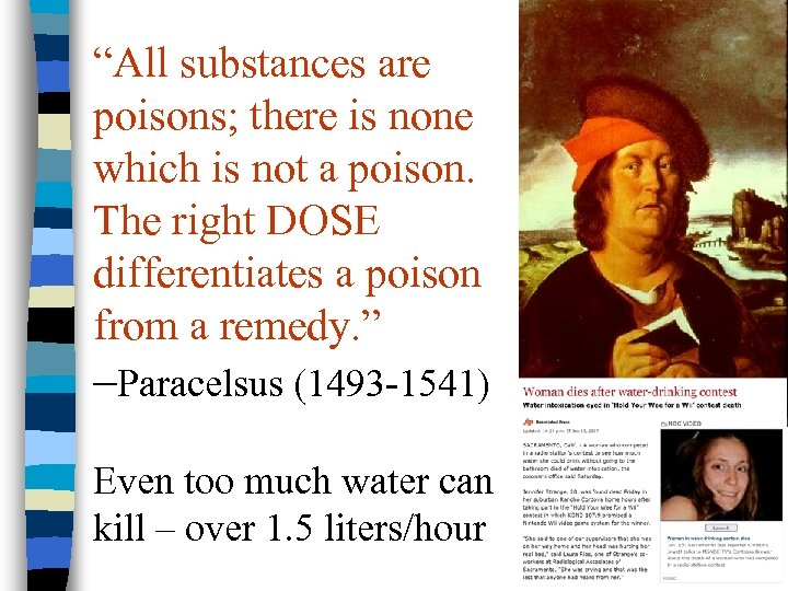 """All substances are poisons; there is none which is not a poison. The right"