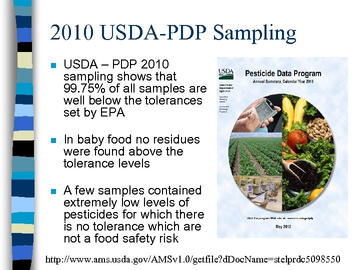 2010 USDA-PDP Sampling n USDA – PDP 2010 sampling shows that 99. 75% of