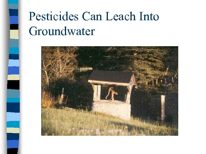Pesticides Can Leach Into Groundwater