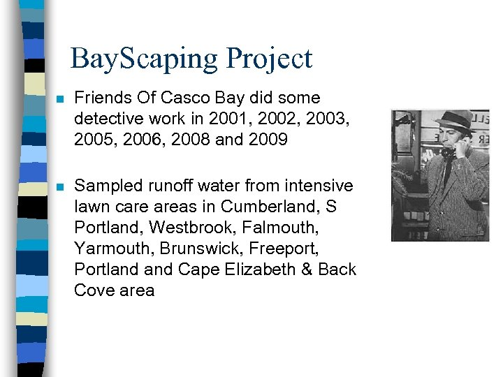 Bay. Scaping Project n Friends Of Casco Bay did some detective work in 2001,