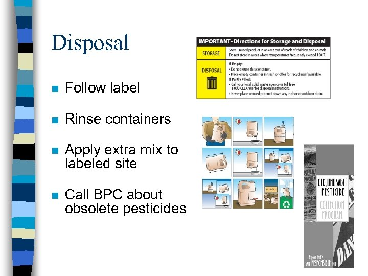 Disposal n Follow label n Rinse containers n Apply extra mix to labeled site
