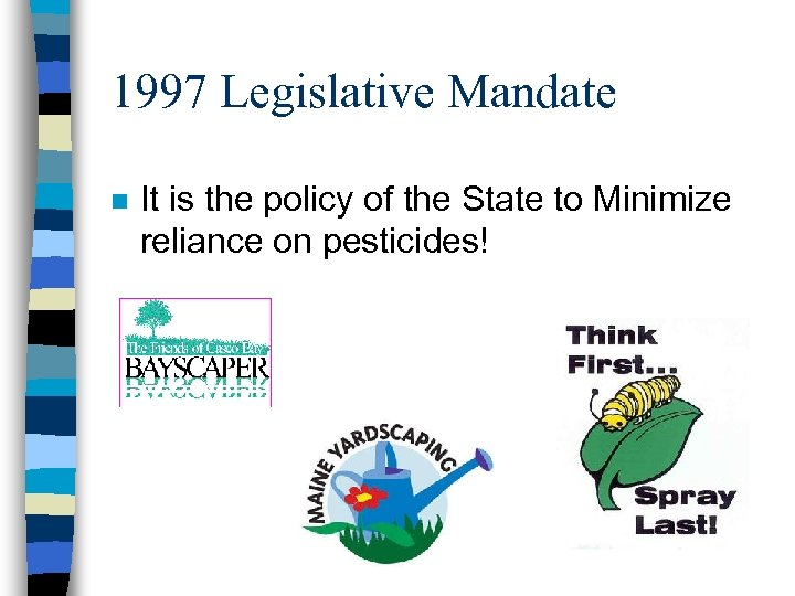 1997 Legislative Mandate n It is the policy of the State to Minimize reliance