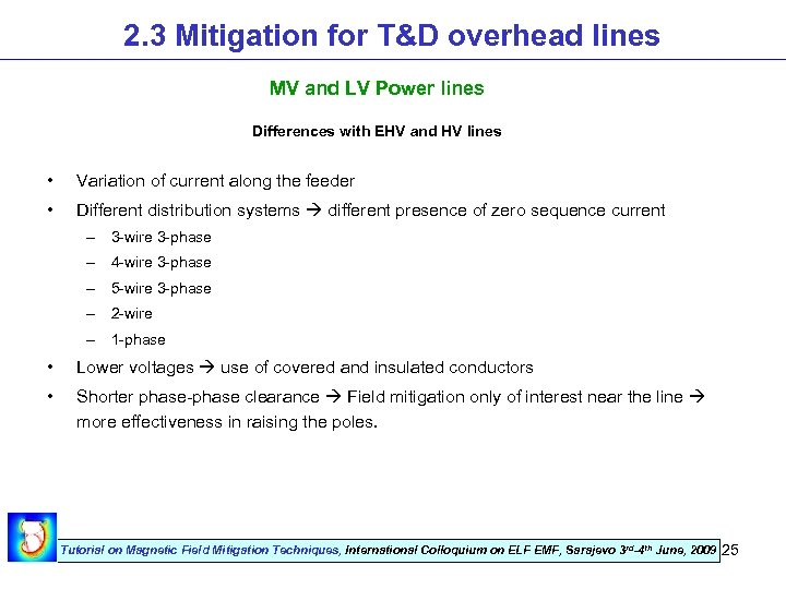 2. 3 Mitigation for T&D overhead lines MV and LV Power lines Differences with