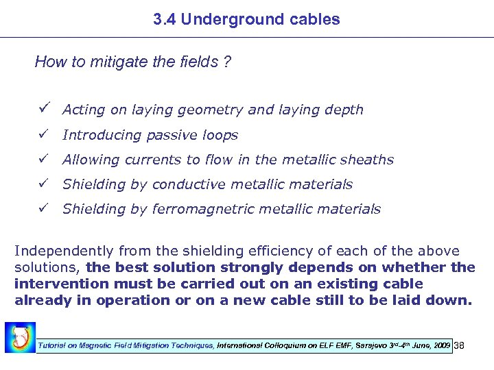 3. 4 Underground cables How to mitigate the fields ? ü Acting on laying