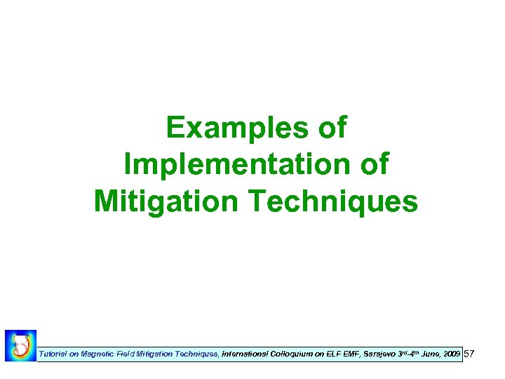 Examples of Implementation of Mitigation Techniques Tutorial on Magnetic Field Mitigation Techniques, International Colloquium