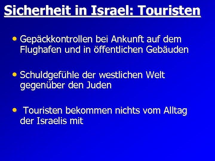 Sicherheit in Israel: Touristen • Gepäckkontrollen bei Ankunft auf dem Flughafen und in öffentlichen