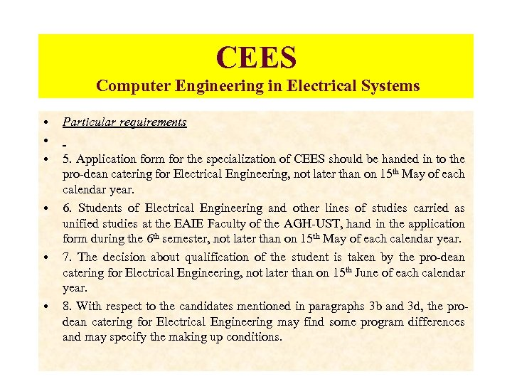CEES Computer Engineering in Electrical Systems • • • Particular requirements 5. Application form