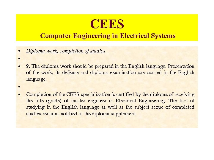 CEES Computer Engineering in Electrical Systems • • • Diploma work, completion of studies