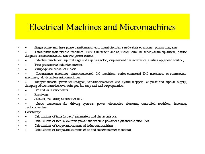 Electrical Machines and Micromachines • • • • · Single phase and three phase