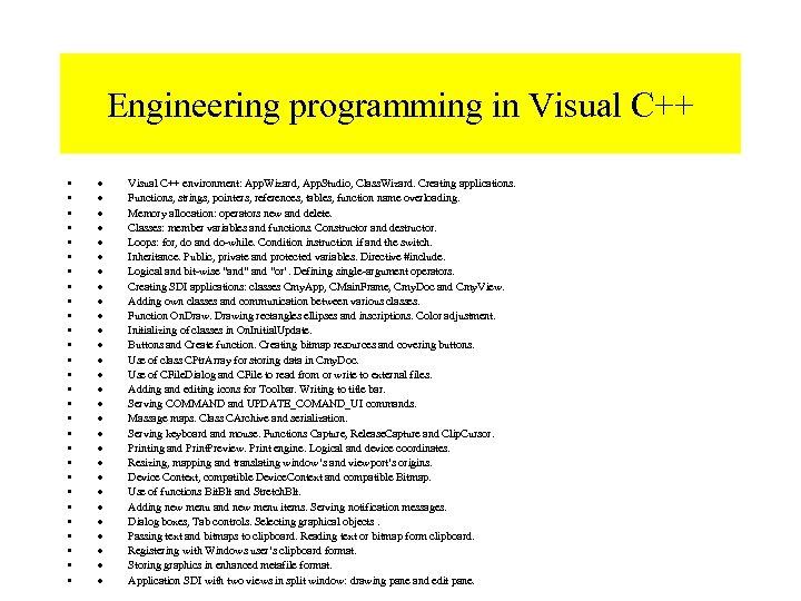 Engineering programming in Visual C++ • • • • • • • · Visual