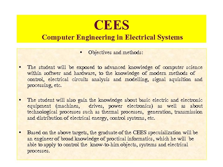 CEES Computer Engineering in Electrical Systems • Objectives and methods: • The student will