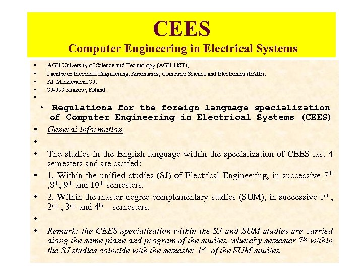 CEES Computer Engineering in Electrical Systems • • • AGH University of Science and