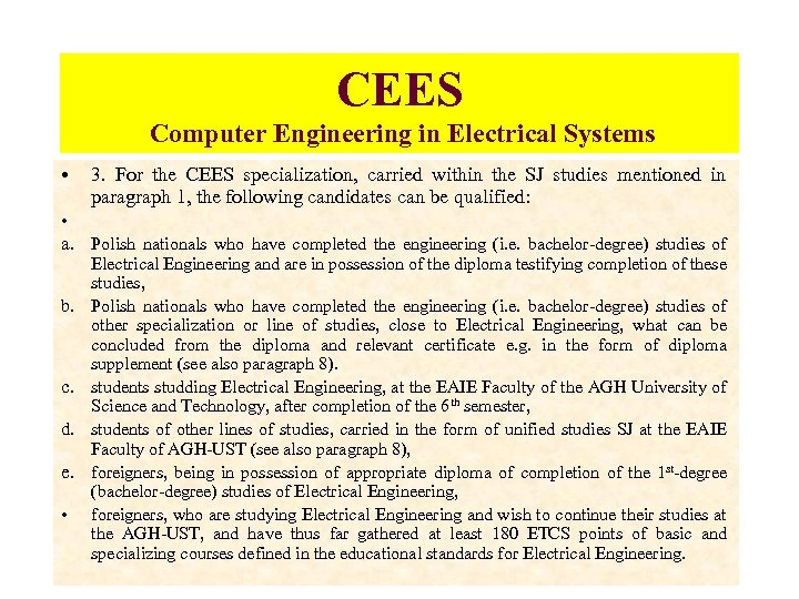 CEES Computer Engineering in Electrical Systems • 3. For the CEES specialization, carried within