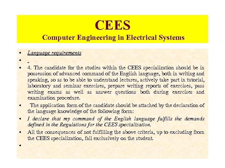 CEES Computer Engineering in Electrical Systems • • Language requirements 4. The candidate for