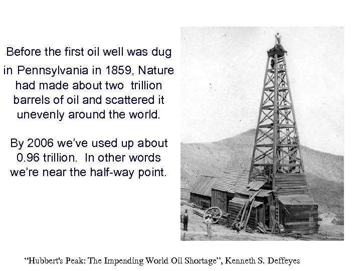 Before the first oil well was dug in Pennsylvania in 1859, Nature had made