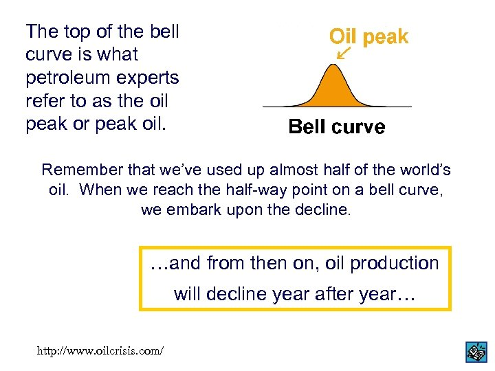 The top of the bell curve is what petroleum experts refer to as the