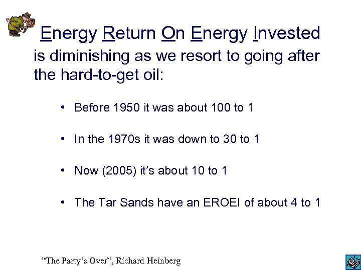 Energy Return On Energy Invested is diminishing as we resort to going after the