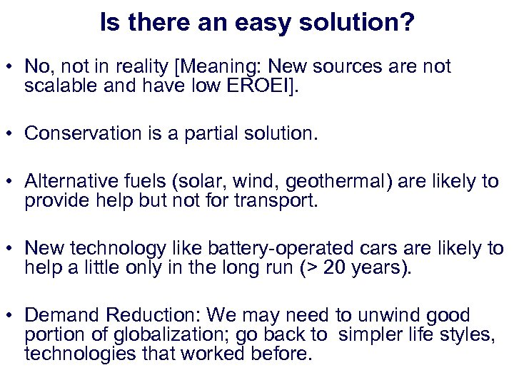 Is there an easy solution? • No, not in reality [Meaning: New sources are