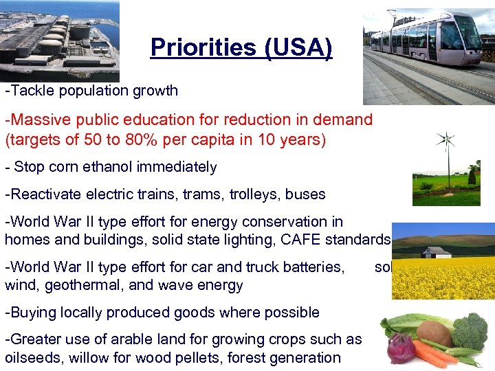 Priorities (USA) -Tackle population growth -Massive public education for reduction in demand (targets of