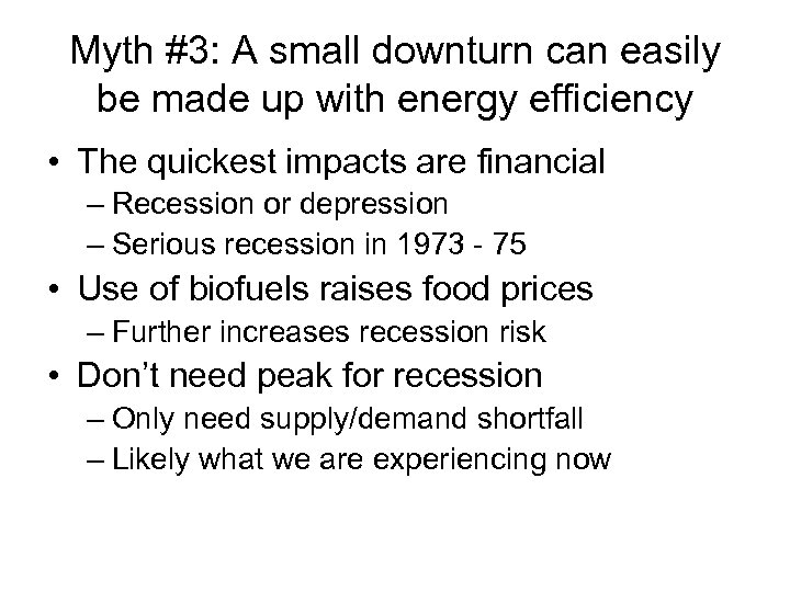 Myth #3: A small downturn can easily be made up with energy efficiency •